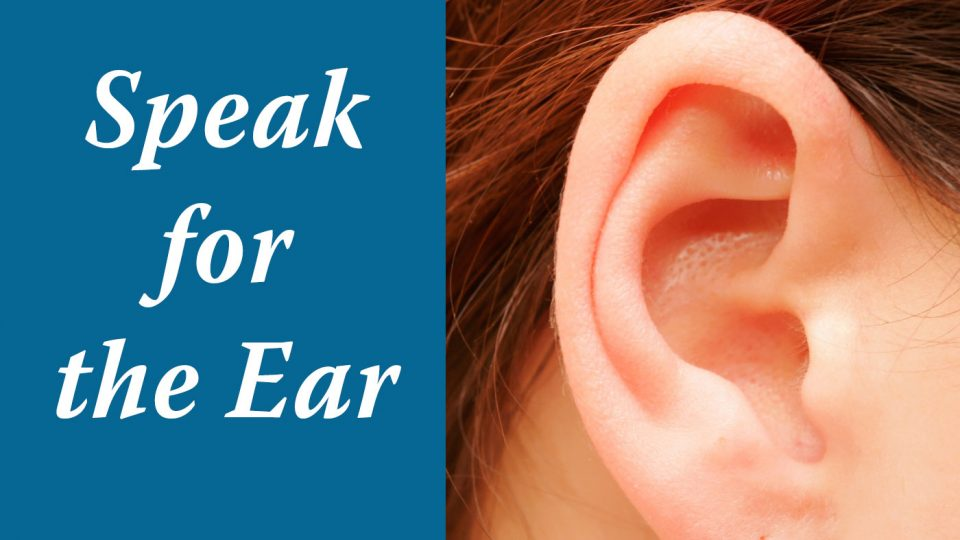 Speak for the Ear